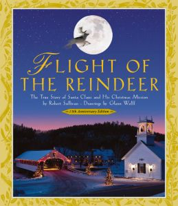 Flight of the Reindeer; The True Story of Santa Claus and His Christmas Mission. 15th Anniversary edition now available from Skyhorse Publishing.